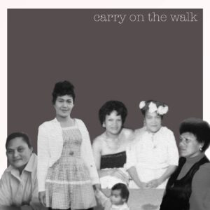 Carry on the Walk cover. Photo: Supplied